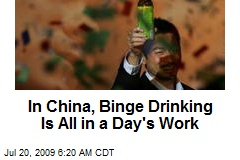 In China, Binge Drinking Is All in a Day's Work