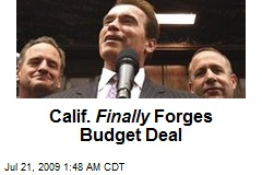 Calif. Finally Forges Budget Deal
