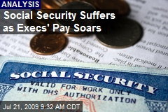 Social Security Suffers as Execs' Pay Soars