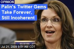 Palin's Twitter Gems Take Forever, Still Incoherent