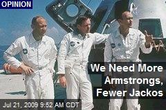 We Need More Armstrongs, Fewer Jackos