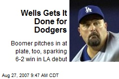 Wells Gets It Done for Dodgers