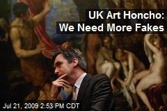 UK Art Honcho: We Need More Fakes