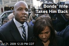 Bonds' Wife Takes Him Back
