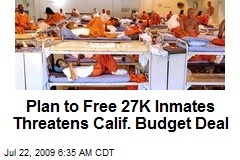 Plan to Free 27K Inmates Threatens Calif. Budget Deal