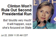 Clinton Won't Rule Out Second Presidential Run