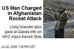 US Man Charged in Afghanistan Rocket Attack
