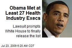 Obama Met at Least 27 Health Industry Execs