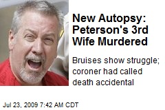 New Autopsy: Peterson's 3rd Wife Murdered