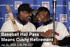 Baseball Hall Pass Means Cushy Retirement