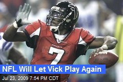 NFL Will Let Vick Play Again