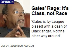 Gates' Rage: It's Class, not Race