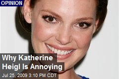 Why Katherine Heigl Is Annoying