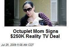 Octuplet Mom Signs $250K Reality TV Deal