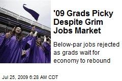 '09 Grads Picky Despite Grim Jobs Market