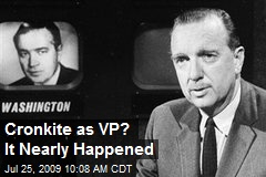 Cronkite as VP? It Nearly Happened