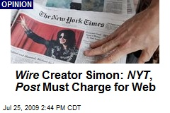 Wire Creator Simon: NYT , Post Must Charge for Web