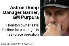 Astros Dump Manager Garner, GM Purpura