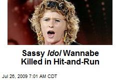 Sassy Idol Wannabe Killed in Hit-and-Run