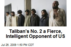 Taliban's No. 2 a Fierce, Intelligent Opponent of US