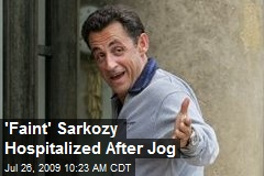'Faint' Sarkozy Hospitalized After Jog