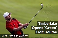 Timberlake Opens 'Green' Golf Course