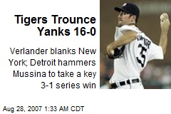 Tigers Trounce Yanks 16-0
