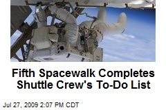 Fifth Spacewalk Completes Shuttle Crew's To-Do List
