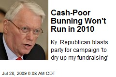 Cash-Poor Bunning Won't Run in 2010