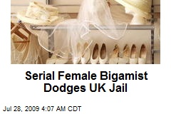 Serial Female Bigamist Dodges UK Jail