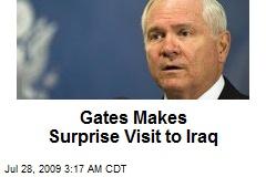 Gates Makes Surprise Visit to Iraq