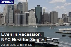 Even in Recession, NYC Best for Singles