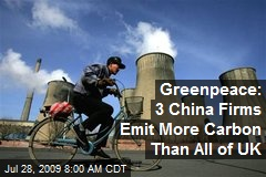 Greenpeace: 3 China Firms Emit More Carbon Than All of UK