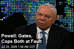 Powell: Gates, Cops Both at Fault