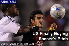 US Finally Buying Soccer's Pitch