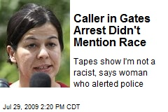 Caller in Gates Arrest Didn't Mention Race