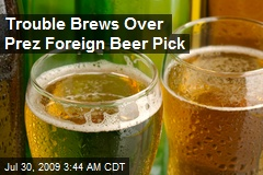 Trouble Brews Over Prez Foreign Beer Pick