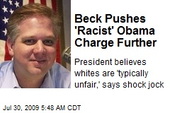 Beck Pushes 'Racist' Obama Charge Further