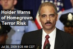 Holder Warns of Homegrown Terror Risk