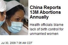 China Reports 13M Abortions Annually