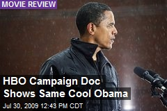 HBO Campaign Doc Shows Same Cool Obama