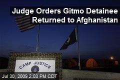 Judge Orders Gitmo Detainee Returned to Afghanistan
