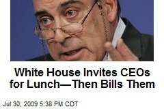 White House Invites CEOs for Lunch—Then Bills Them