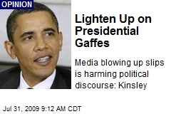 Lighten Up on Presidential Gaffes