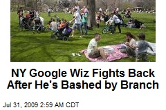 NY Google Wiz Fights Back After He's Bashed by Branch
