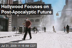 Hollywood Focuses on Post-Apocalyptic Future