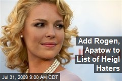 Add Rogen, Apatow to List of Heigl Haters