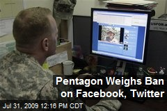 Pentagon Weighs Ban on Facebook, Twitter