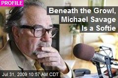 Beneath the Growl, Michael Savage Is a Softie