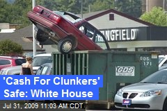 'Cash For Clunkers' Safe: White House